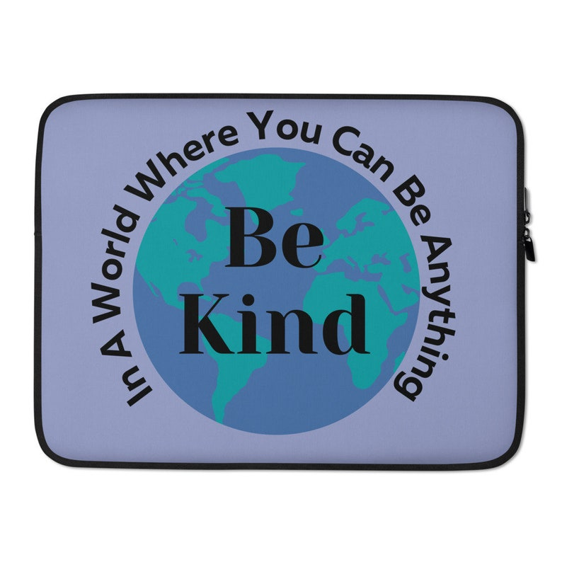 Teacher Gift,Nice Positive Message In a World Where you can be anything Be Kind Laptop Sleeve Be Kind case Motivational cover Kindness