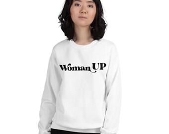 Woman UP Unisex Sweatshirt