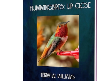 Hummingbirds: Up Close - NEW SECOND EDITION - Photography Book