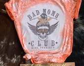 Bleached Bad Moms Club T-Shirt