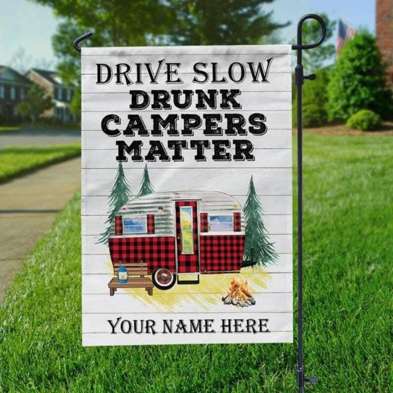 Gearhuman – Camping Drive Slow Drunk Campers Matter Personalized Name House Flag Garden Flag Campfire Flag Floral Home Decor New House Gift Special