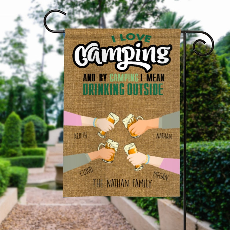 Gearhuman – I Love Camping And By Camping I Mean Drinking Outside Personalized Name Garden Flag Beer Family Party Camping Flag Canvas Custom Yard Flag