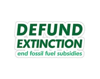 DEFUND EXTINCTION - Climate Change Sticker - Environmentalist Sticker