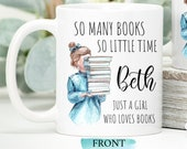 So Many Books So Little Time, Just a Girl Who Loves Books, Gifts For Readers, Custom Mug Personalised, Coffee Mug, Name Mug, Literary Gifts
