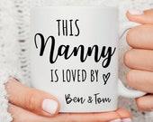 Personalised Mug For Nanny, This Nanny Is Loved By Mug, Nanny First Christmas Mug, Gift For Grandma, New Nan, New Parent Gift, Mothers Day