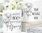 100th Birthday Gift for Women UK, Birthday Gift for Her, Personalised 100th Birthday Mug, Personalised Gift for Grandma, Sister, Wife Aunt