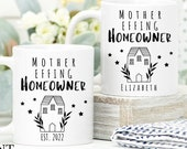 Mother Effing Homeowner Mug, New Home Gift, Funny Mug, You've Moved, New Home Mug, Congrats, Housewarming Gift, Friend Gift, New Home Owner