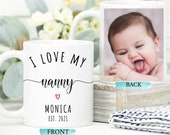 I Love My Nanny, Personalised Photo Mug, Custom Grandma Granny, Grandparent Mug, Birthday Gift Nanny, New Grandma, Grandma to By, New Nanny