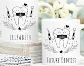 Future Dentist Mug, Mugs For Students, Dentist Mug and Gifts For Students, Future Dentist, Dental Student Gift, Gift For Dentistry Student