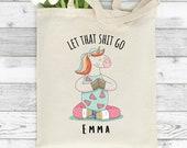 Let That Shit Go, Yoga Tote Bag, Birthday Gift, Yoga Gift, Yoga Teacher Gift, Pilates, Namaste Tote Bag, Yoga Lover Tote Bag, Gift Bag
