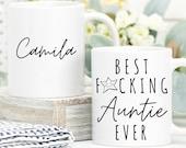 Mug for Her Best Fucking Auntie Ever, Personalised Funny Aunt Mug, Gift for Auntie, Birthday Gift, Custom Name Mug, Aunt Coffee Mug