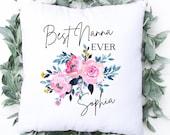 Personalised Nanny Cushion, Best Nana Ever, Granny Pillow, Grandma, Nan, Any Name, Birthday Pillow, Gift for Mom Sister Daughter, Keepsake