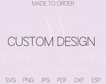 Custom Digital Design, Custom SVG, Graphic Design, Cut File, Vector Design, Sublimation Digital Design, Digital Stencil, DXF, PNG, jpg, pdf