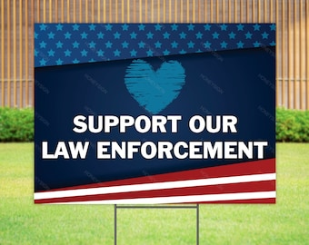 """Support Our Police 18/'x24/"""" yard sign with stake"""