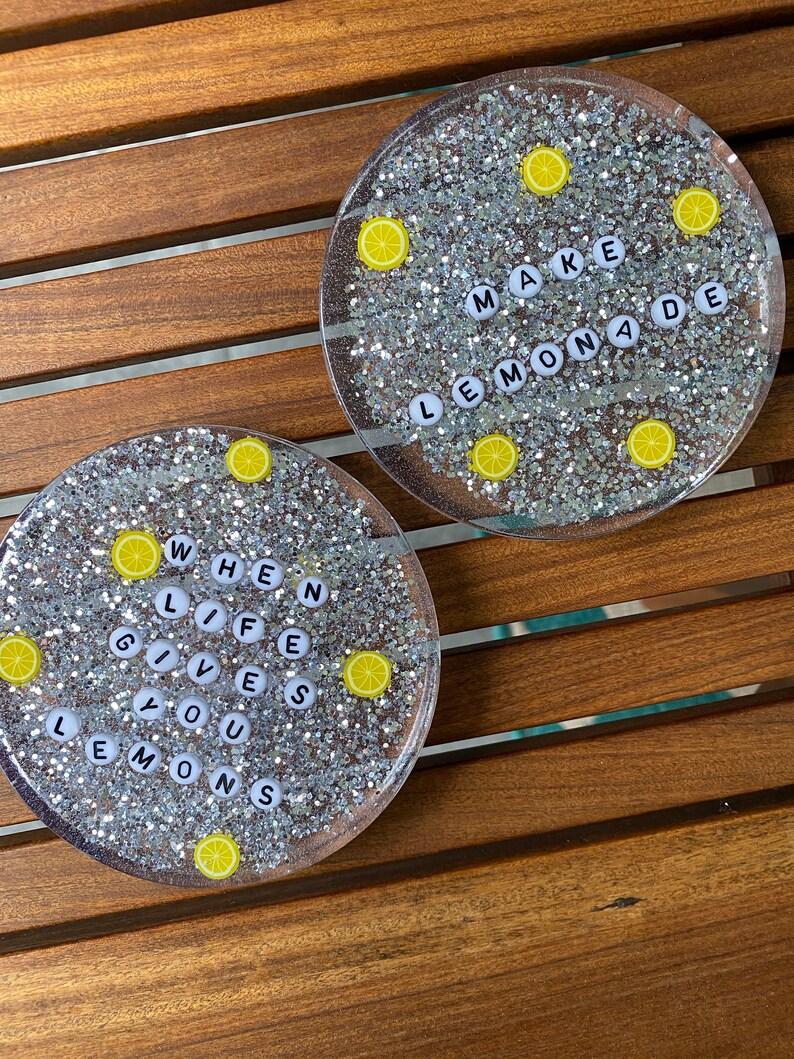 Set of TWO resin coasters. When life gives you lemons Make image 0