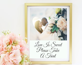 Love is Sweet - Candy Buffet or Treat Sign - Replace our photo with yours