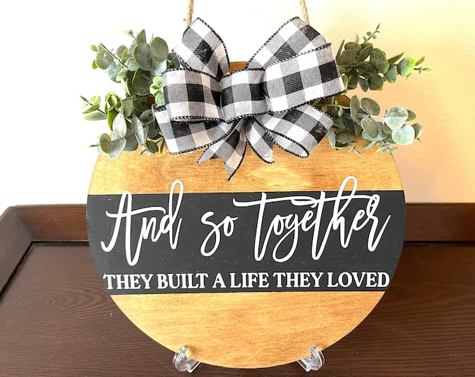 """Featured listing image: And So Together Wood Sign, 12"""" Wood Sign, Door Hanger, Can be used indoor or outdoors, Permanent Vinyl Wood Sign, Wall or Door Decor"""