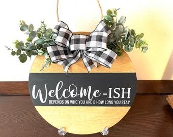 """Round Wood Sign, Welcome-Ish Wood Sign, 12"""" Wood Sign, Door Hanger, Permanent Vinyl Wood Sign, Wall or Door Decor"""