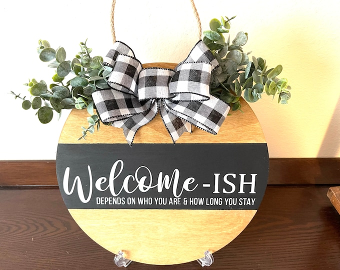 """Featured listing image: Welcome-Ish Wood Sign, 12"""" Wood Sign, Door Hanger, Can be used indoor or outdoors, Permanent Vinyl Wood Sign, Wall or Door Decor"""