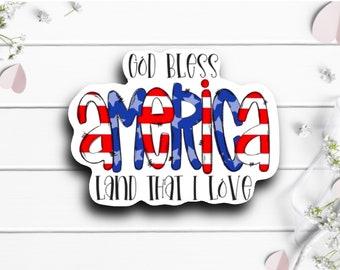 Patriotic Stickers, God Bless America Sticker, Vinyl Die Cut Sticker, Weatherproof Sticker, Patriotic Sticker, Military Sticker, America