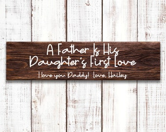 """Daughter's First Love Sign, Father's Day Sign, 5.5""""x18"""" Wood Sign, Wood sign made with Stencil and White Paint, Wall or Door Decor"""
