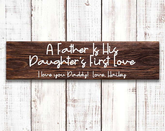 """Featured listing image: Daughter's First Love Sign, Father's Day Sign, 5.5""""x18"""" Wood Sign, Wood sign made with Stencil and White Paint, Wall or Door Decor"""
