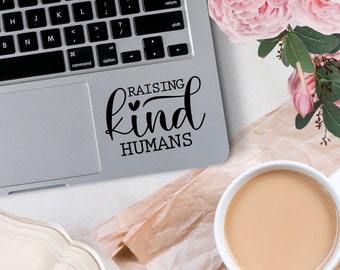 """Raising Kind Humans Vinyl Decal, Mother""""s Day Decal, Decal for car windows, bumper stickers, phone cases, laptops, tumblers, and more!"""