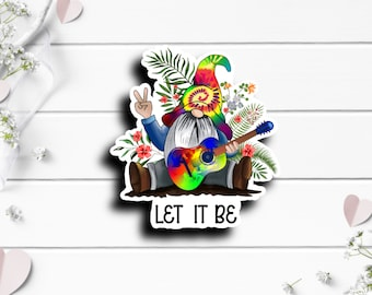 Let It Be Sticker, Waterproof Die Cut Sticker, Gift for Her Gnome with Tie Dye Sticker | Peace & Love Sticker