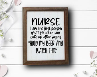 """Wood Signs, Nurse Hold My Beer Wood Sign, 8""""x10"""" Wood Sign, Wood sign made with stencil and paint, Wall or Door Decor"""