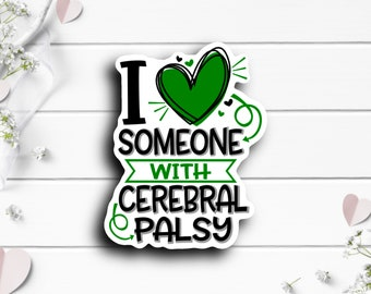 Cerebral Palsy Sticker, I Love Someone with CP, Vinyl Die Cut Sticker, Weatherproof Sticker, Use on laptops, tumblers, planners