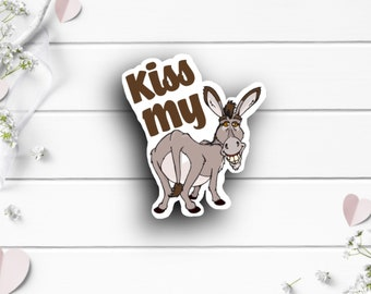 Adult Humor Stickers, Kiss My Ass, Gift for Best Friend, Vinyl Die Cut Sticker, Mature Content, Weather Resistant Sticker
