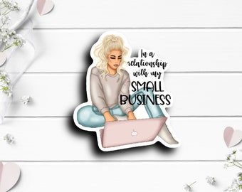 Small Business Stickers, In a Relationship with my Small Business, Gift for Best Friend, Vinyl Die Cut Sticker, Weather Resistant Sticker