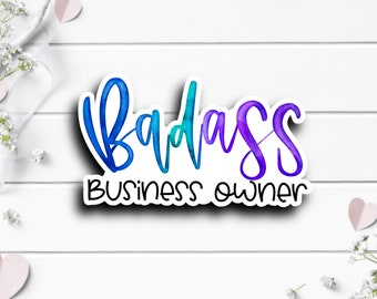 Small Business Stickers, Badass Business Owner Sticker, Vinyl Die Cut Sticker, Weatherproof Sticker, Perfect for laptops, tumblers, planners