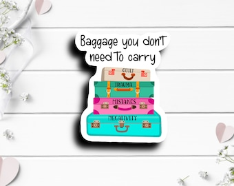 Mental Health Stickers, Baggage You Don't Need to Carry, Die Cut Sticker, Mental Health Matters, Encouragement and Motivational Sticker