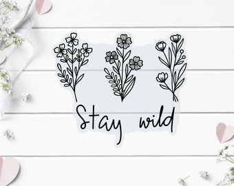 Clear Stickers, Stay Wild Clear Sticker, Vinyl Die Cut Clear Sticker, Weatherproof Sticker, Perfect for laptops, tumblers, and planners