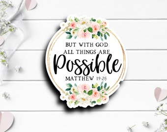 Faith Stickers, With God All Things Are Possible Sticker, Faith Sticker, Vinyl Die Cut Sticker, Weatherproof Sticker