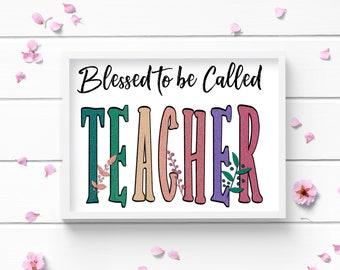 Art Prints, Blessed to be called Teacher Art Print, Teacher Appreciation Art, Positive and Inspiring Wall Art, Decor for Home or Office
