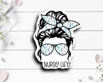 Nurse Stickers, Nurse Life Messy Bun Sticker, Waterproof Vinyl Die Cut Sticker, Planner, Journal, Inspirational Stickers