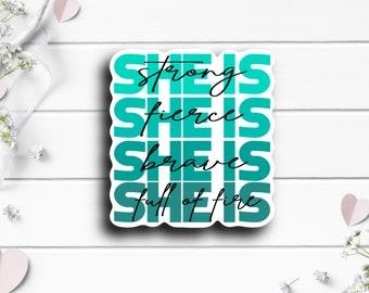 Mental Health Stickers, She Is Teal Sticker, Vinyl Die Cut Sticker, Weatherproof Sticker