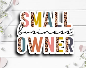 Small Business Stickers, Small Business Owner Sticker, Vinyl Die Cut Sticker, Weatherproof Sticker, Perfect for laptops, tumblers, etc.