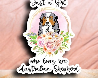Dog Breed Stickers, Just a Girl Who Loves Her Australian Shepherd, Waterproof Vinyl Die Cut Sticker, Perfect for Planner or Journal
