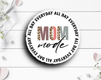 Mother's Day Sticker, Mom Mode, Vinyl Die Cut Sticker, Weatherproof Sticker, Perfect for laptops, tumblers, and planners