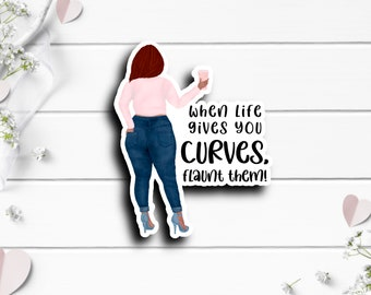 Mental Health Stickers, When Life Gives you Curves Sticker, Vinyl Die Cut Sticker, Weatherproof Sticker, Laptop and phone case stickers
