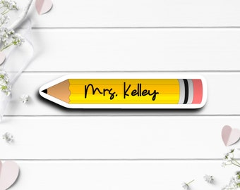 Teacher Stickers, CUSTOM Pencil Teacher Name Sticker, Vinyl Die Cut Sticker, Encouragement and Motivational Sticker