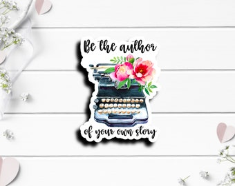 Mental Health Stickers, Be the Author of Your Own Story, Waterproof Vinyl Die Cut Sticker, Perfect for Planner or Journal