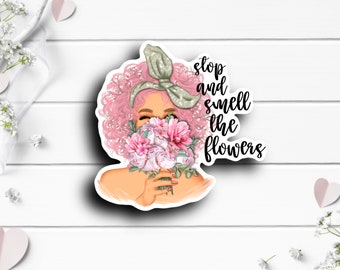 Mental Health Stickers, Stop and Smell the Flowers, Gift for Best Friend, Vinyl Die Cut Sticker, Perfect for laptops, phone cases, planners