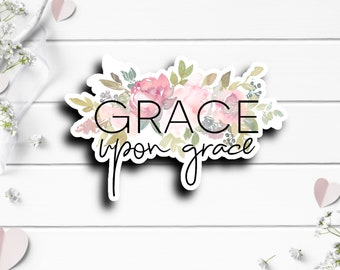 Faith Stickers, Grace Upon Grace, Waterproof Vinyl Die Cut Sticker, Perfect for Planner or Journal