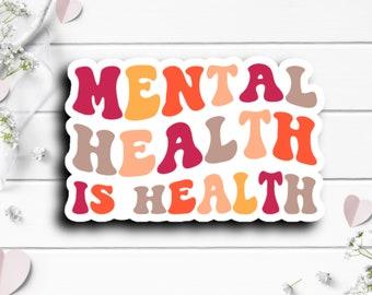 Mental Health Stickers, Mental Health is Health, Vinyl Die Cut Sticker, Encouragement and Motivational Sticker