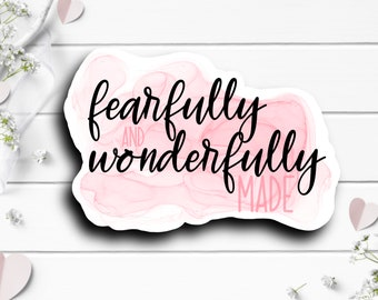Faith Stickers, Fearfully and Wonderfully Made Sticker, Faith Sticker, Vinyl Die Cut Sticker, Weatherproof Sticker