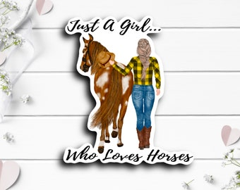 Just a Girl Who Loves Horses Sticker, Vinyl Die Cut Sticker, Weatherproof Sticker, Perfect for laptops, tumblers, and planners